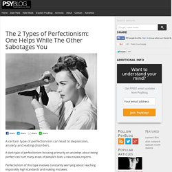 The 2 Types of Perfectionism: One Helps While The Other Sabotages You