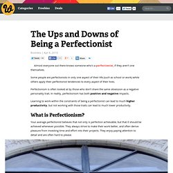 The Ups and Downs of Being a Perfectionist