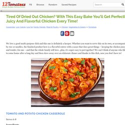 Tired Of Dried Out Chicken? With This Easy Bake You'll Get Perfectly Juicy And Flavorful Chicken Every Time! – 12 Tomatoes