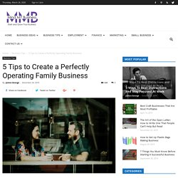 5 Tips to Create a Perfectly Operating Family Business