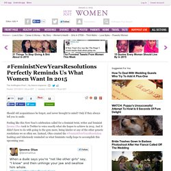 #FeministNewYearsResolutions Perfectly Reminds Us What Women Want In 2015