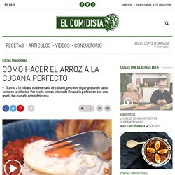 Vídeo: Cómo hacer el arroz a la cubana perfecto