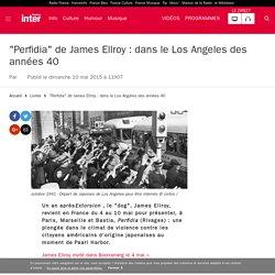 """""""Perfidia"""" de James Ellroy: dans le Los Angeles des années 40"""