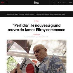 """""""Perfidia"""", le nouveau grand œuvre de James Ellroy commence"""