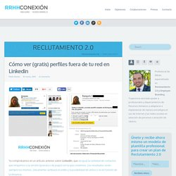 Cómo ver (gratis) perfiles fuera de tu red en Linkedin