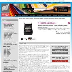 RHIN O TUFF - Perforelieur professionnel TL 2900 et Onyx HD7000 3:1