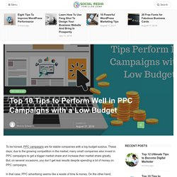 Top 10 Tips to Perform Well in PPC Campaigns with a Low Budget