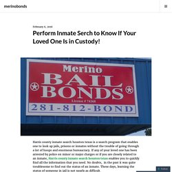 Perform Inmate Serch to Know If Your Loved One Is in Custody! – merinobonds