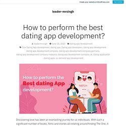 How to perform the best dating app development?