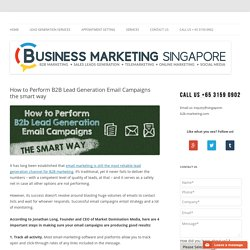 How to Perform B2B Lead Generation Email Campaigns the smart way