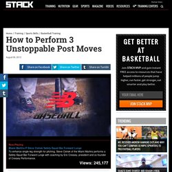 How to Perform 3 Unstoppable Post Moves