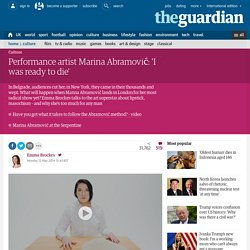 Performance artist Marina Abramović: 'I was ready to die'
