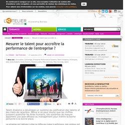 Mesurer le talent pour accroître la performance de l'entreprise ?