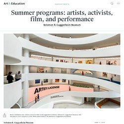 Summer programs: artists, activists, film, and performance - Announcements - Art & Education