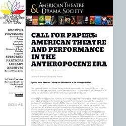 Call for Papers: American Theatre and Performance in the Anthropocene Era – The CSPA