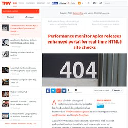 Performance monitor Apica releases enhanced portal for real-time HTML5 site checks - The Next Web - Aurora