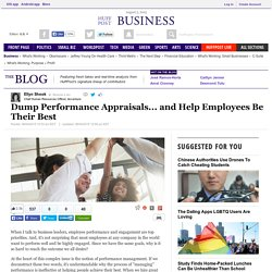 Dump Performance Appraisals... and Help Employees Be Their Best