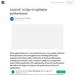 Laravel: 12 tips to optimize performance – Michail Athanassiadis