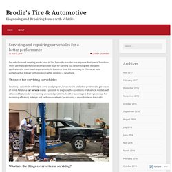 Servicing and repairing car vehicles for a better performance – Brodie's Tire & Automotive