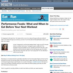 Performance Foods: What and When to Eat Before Your Next Workout