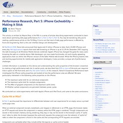 Performance Research, Part 5: iPhone Cacheability - Making it St