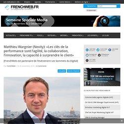 Matthieu Wargnier (Nexity): «Les clés de la performance sont l'agilité, la collaboration, l'innovation, la capacité à surprendre le client» - 30/11/16
