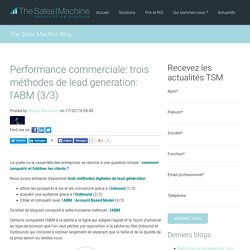 Performance commerciale: trois méthodes de lead generation: l'ABM (3/3)