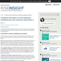 Comment mesurer la performance commerciale des agences bancaires ? - RiskInsight