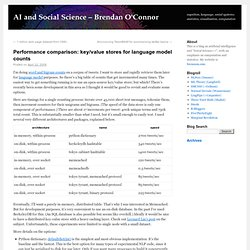 Performance comparison: key/value stores for language model counts - Brendan O'Connor's Blog