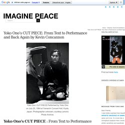 Yoko Ono's CUT PIECE: From Text to Performance and Back Again by Kevin Concannon – IMAGINE PEACE