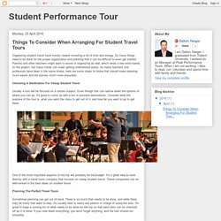 Student Performance Tour: Things To Consider When Arranging For Student Travel Tours