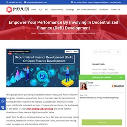 Empower Your Performance By Involving In Decentralized Finance (Defi) Development - Infinite Block Tech