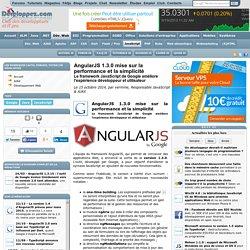 AngularJS 1.3.0 mise sur la performance et la simplicité, le framework JavaScript de Google améliore l'expérience développeur et utilisateur