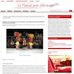 Stadium, une performance documentaire, conception Mohamed El Khatib & Fred Hocké, La Colline