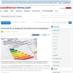 Comment lire le diagnostic de performance énergétique ? Ouest France Immo