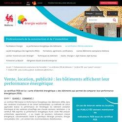 Vente, location, publicité : les bâtiments affichent leur performance énergétique - Site énergie du Service Public de Wallonie