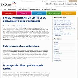 PROMOTION INTERNE: UN LEVIER DE LA PERFORMANCE POUR L'ENTREPRISE - Axone