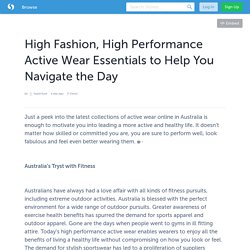 High Fashion, High Performance Active Wear Essentials to Help You Navigate the Day