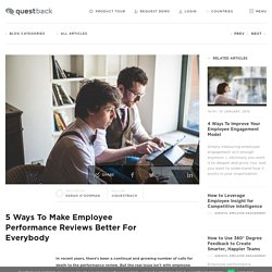 5 Ways To Make Employee Performance Reviews Better For Everybody - Questback