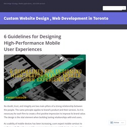 6 Guidelines for Designing High-Performance Mobile User Experiences – Custom Website Design , Web Development in Toronto