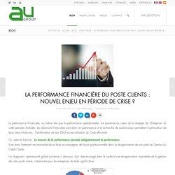 La performance financière du poste clients: Nouvel enjeu en période de crise? - AU Group