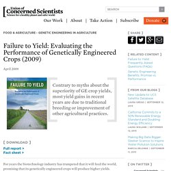 Failure to Yield: Evaluating the Performance of Genetically Engineered Crops (2009)