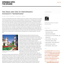 "The Space and Time of Performance: Foucault's ""Heterotopia"""