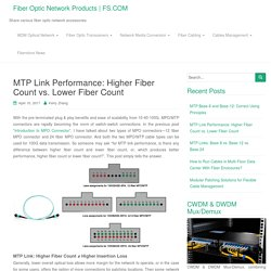 MTP Link Performance: Higher Fiber Count vs. Lower Fiber Count