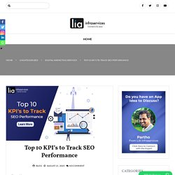 Top 10 KPI's to Track SEO Performance - lia infraservices