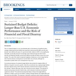 Sustained Budget Deficits: Longer-Run U.S. Economic Performance and the Risk of Financial and Fiscal Disarray