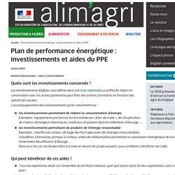 Plan de performance énergétique : investissements et aides du PPE