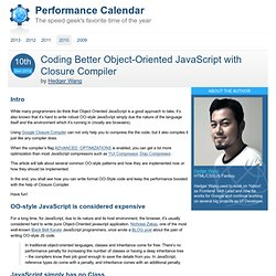 Coding Better Object-Oriented JavaScript with Closure Compiler