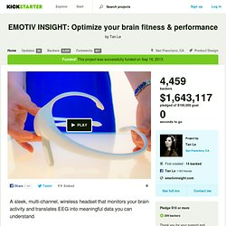 EMOTIV INSIGHT: Optimize your brain fitness & performance by Tan Le