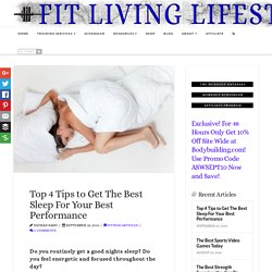 Top 4 Tips to Get The Best Sleep For Your Best Performance - Fit Living Lifestyle